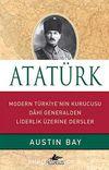 Atatürk (Ciltli) & Modern Türkiye'nin Kurucusu Dahi Generalden Liderlik Üzerine Dersler