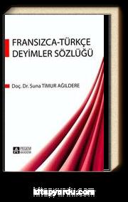 Fransızca-Türkçe Deyimler Sözlüğü