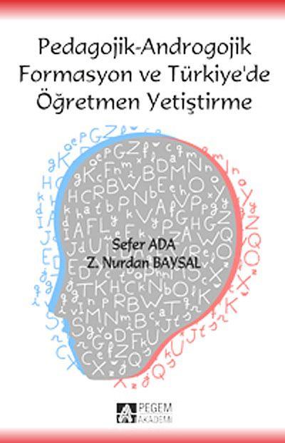 Pedagojik-Androgojik Formasyon ve Türkiye'de Öğretmen Yetiştirme - Z. Nurdan Baysal pdf epub