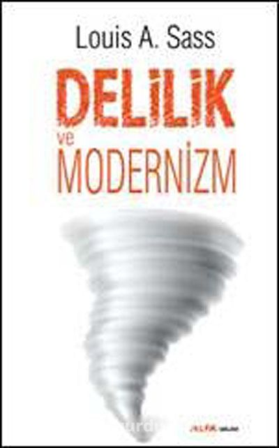 Delilik ve Modernizm - Louis A. Sass pdf epub