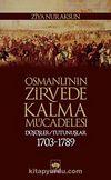 Osmanlı'nın Zirvede Kalma Mücadelesi & Düşüşler - Tutunuşlar (1703-1789)