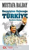 Geçmişten Geleceğe Türkiye & Kendimle Söyleşi