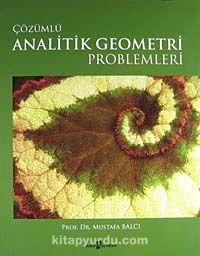 Çözümlü Analitik Geometri Problemleri - Prof. Dr. Mustafa Balcı pdf epub