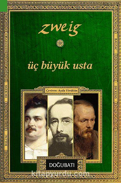 Üç Büyük UstaBalzac - Dickens - Dostoyevski - Stefan Zweig pdf epub