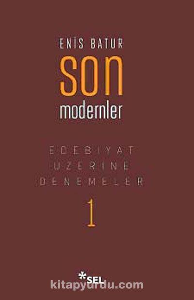Son Modernler & Edebiyat Üzerine Denemeler -1