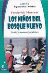 Los Ninos Del Dosque Nuevo (Yeni Ormanın Çocukları) İspanyolca-Türkçe 2. Seviye