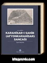 XVI.Asırda Karahisar-ı Sahib (Afyonkarahisar) Sancağı