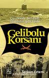 Gelibolu Korsanı & Çanakkale Denizaltı Savaşının Gizli Tarihi