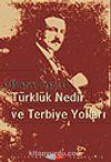 Türklük Nedir ve Terbiye Yolları