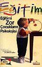 Eğitimi Zor Çocukların Psikolojisi