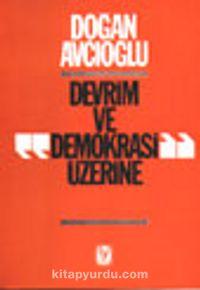 Devrim ve Demokrasi Üzerine - Doğan Avcıoğlu pdf epub
