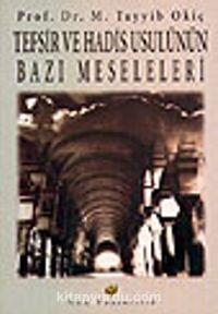 Tefsir ve Hadis Usulünün Bazı Meseleleri - Prof. Dr. M. Tayyib Okiç pdf epub