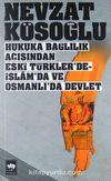 Hukuka Bağlılık Açısından Eski Türkler'de, İslam'da ve Osmanlı'da Devlet