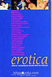 Erotica / Dünya Yazınından Seçme Erotik Şiirer