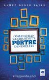 Osmanlı'dan Cumhuriyete Portre Denemeleri