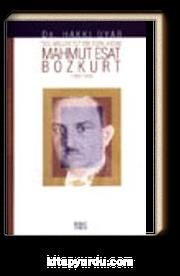 Mahmut Esat Bozkurt&Sol Milliyetçi Bir Türk Aydını 1892- 1943