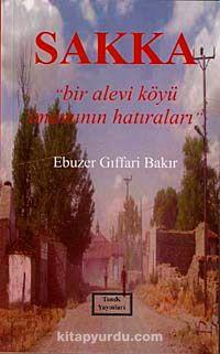 Sakka Bir Alevi Köyü İmamının Hatıraları - Ebuzer Gıffari Bakır pdf epub