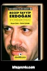 Recep Tayyip Erdoğan Bir Dönüşüm Öyküsü