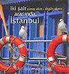 İki Şair Arasında İstanbul Sunay Akın ve Akgün Akova