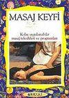Masaj Keyfi / Kolay Uygulanabilir Masaj Teknikleri ve Programları
