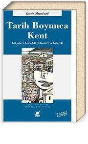 Tarih Boyunca Kent / Kökenleri Geçirdiği Dönüşümler ve Geleceği