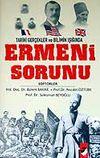 Ermeni Sorunu / Tarihi Gerçekler ve Bilimin Işığında