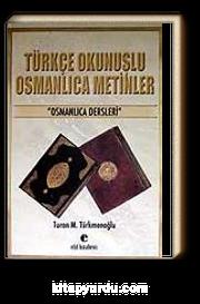 Türkçe Okunuşlu Osmanlıca Metinler