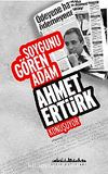 Soygunu Gören Adam Ahmet Ertürk Konuşuyor