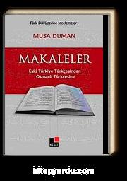 Makaleler Eski Türkiye Türkçesinden&Osmanlı Türkçesine