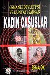 Osmanlı Devleti'ni ve Dünyayı Sarsan & Kadın Casuslar
