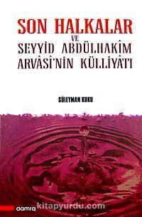 Son Halkalar ve Seyyid Abdülhakim Arvasi'nin Külliyatı (2 Cilt) - Süleyman Kuku pdf epub