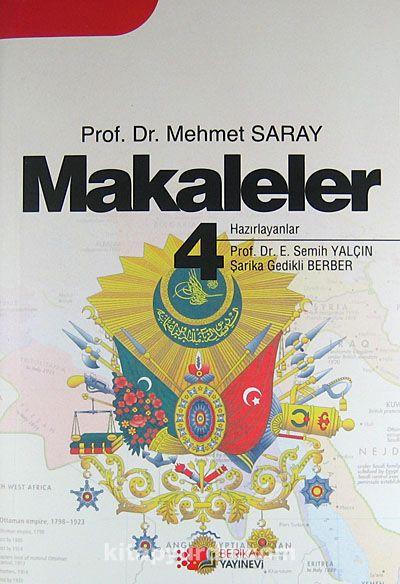 Makaleler 4 / Prof.Dr. Mehmet Saray - Prof. Dr. Mehmet Saray pdf epub