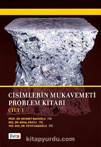 Cisimlerin Mukavemeti Problem Kitabı Cilt 1 - Mehmet Bakioğlu pdf epub