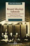 Resmi İdeoloji Sahnede & Kemalist İdeolojinin İnşasında Halkevleri Dönemi Tiyatro Oyunlarının Etkisi
