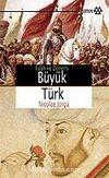 Büyük Türk / Fatih ve Dönemi