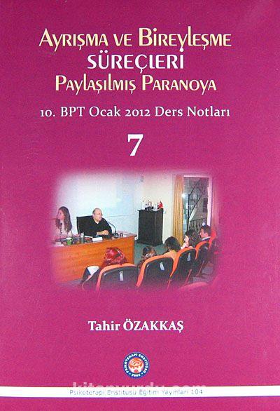 Ayrışma ve Bireyleşme Süreçleri Paylaşılmış Paranoya10.BPT Ocak 2012 Ders Notları-7