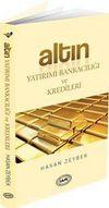 Altın Yatırımı Bankacılığı ve Kredileri