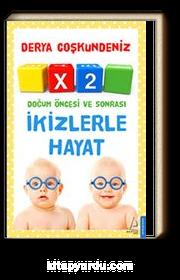X2 İkizlerle Hayat & Doğum Öncesi ve Sonrası