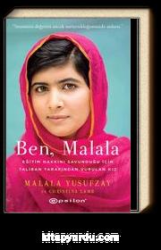 Ben, Malala & Eğitim Hakkını Savunduğu İçin Taliban Tarafından Vurulan Kız