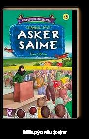Asker Saime / Kurtuluşun Kahramanları -13