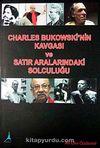 Charles Bukowski'nin Kavgası ve Satır Aralarındaki Solculuğu