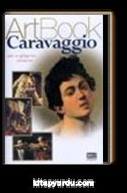 Art Book Caravaggio/Işık ve Gölgenin Yaratıcısı