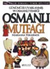Günümüze Uyarlanmış 99 Osmanlı Yemeği Osmanlı Mutfağı