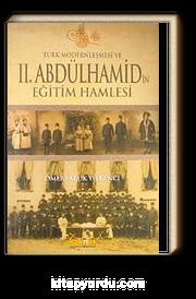 Türk Modernleşmesi ve II.Abdülhamid'in Eğitim Hamlesi