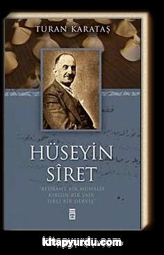 Hüseyin Siret & Bedbaht Bir Muhalif Kırgın Bir Şair Sırlı Bir Derviş