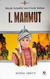 I.Mahmut & Büyük Selçuklunun Çocuk Sultanı