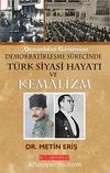 Osmanlıdan Günümüze Demokratikleşme Süresinde Siyasi Hayatı ve Kemalizm