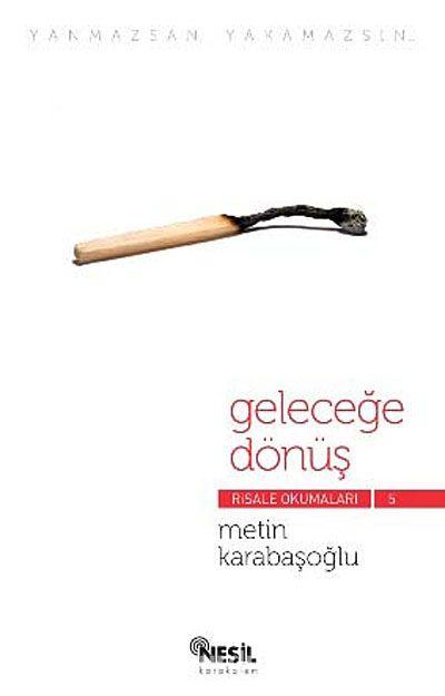 Geleceğe Dönüş / Risale Okumaları -5 - Metin Karabaşoğlu pdf epub