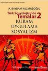 Türk Sosyolojisinde Temalar 2 & Kuram - Uygulama - Sosyalizm