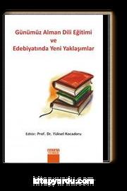 Günümüz Alman Dili Eğitimi ve Edebiyatında Yeni Yaklaşımlar